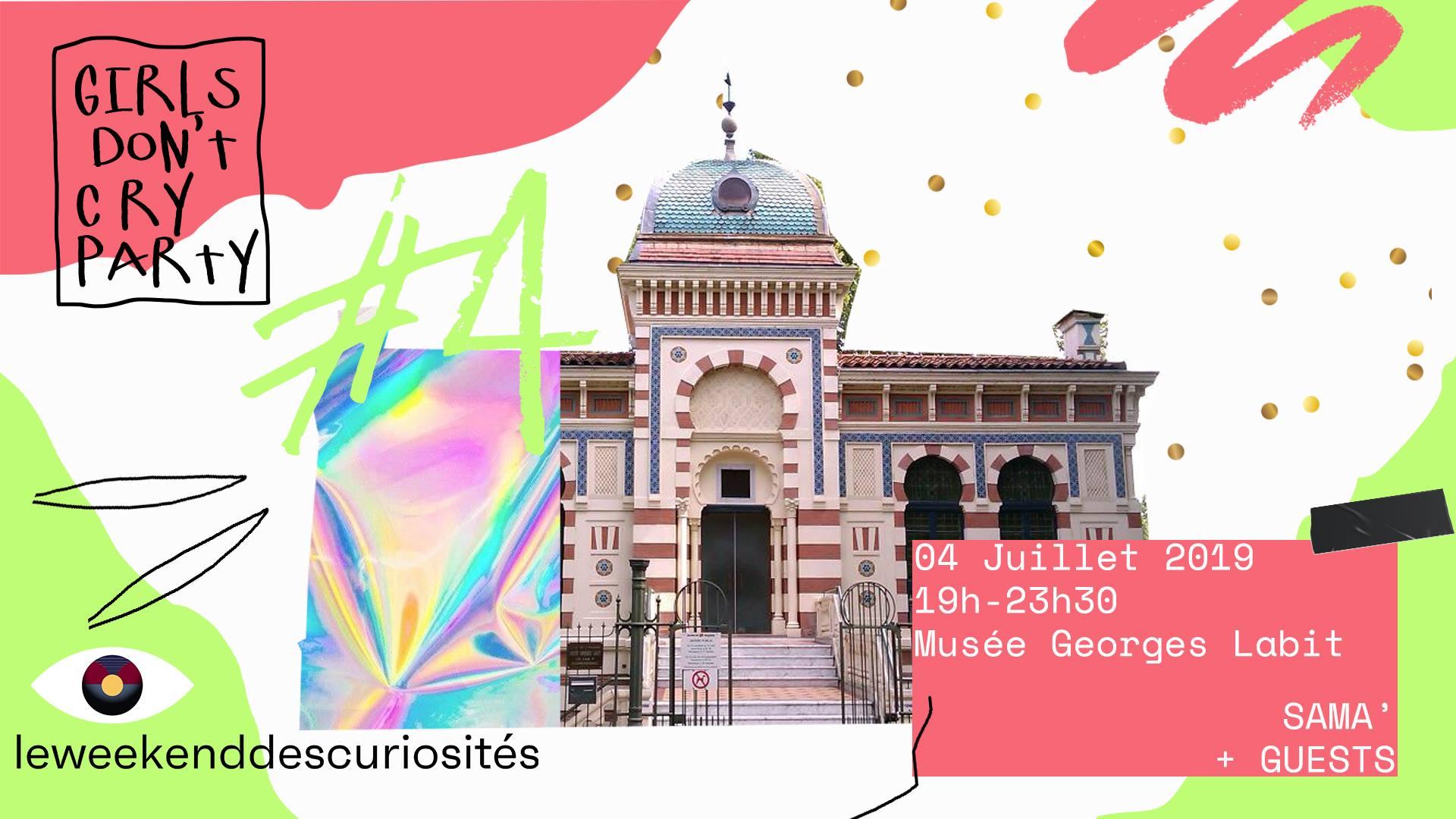Girls Don't Cry Party #4 x Weekend des Curiosités